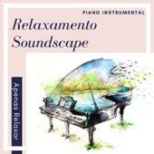 Relaxamento Soundscape: Apenas Relaxar, Piano Instrumental de Notas de Relaxamento