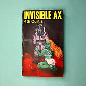 Invisible Ax by 4th Curtis