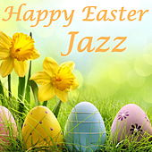 Happy Easter Jazz by Various Artists