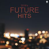 2018's Future Hits by Various Artists