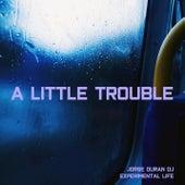 A Little Trouble de Jorge Duran DJ