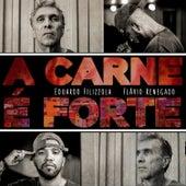 A Carne É Forte de Eduardo Filizzola