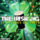 The Irish Jig - St. Patrick's Day Party von Various Artists