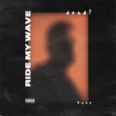 Ride My Wave (feat. Zaug) de Dead