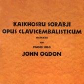 Sorabji: Opus Clavicembalisticum MCMXXX de John Ogdon