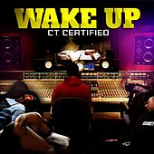 Wake Up by Ct Certified