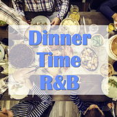 Dinner Time R&B by Various Artists