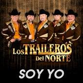 Soy Yo de Los Traileros Del Norte