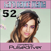 Hard Dance Mania 52 by Pulsedriver