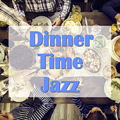 Dinner Time Jazz by Various Artists