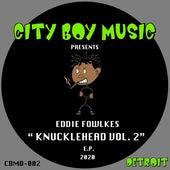 Knuckle Head Series Vol 2. by Eddie Flashin Fowlkes