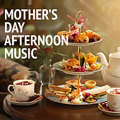 Mother's Day Afternoon Music de Various Artists
