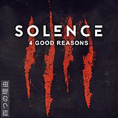 4 Good Reasons by Solence