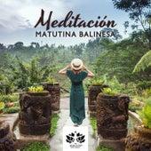 Meditación Matutina Balinesa (Recuperación, La Fuente de Energía y Fuerza, Clase de Yoga y Meditación) de Meditación Música Ambiente