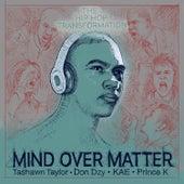 Mind over Matter von Tashawn Taylor