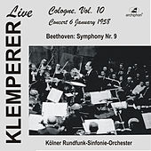Klemperer live, Cologne Vol. 10: Beethoven, Symphony No. 9 (Historical Recording) by Otto Klemperer