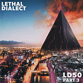 Ld50, Pt. 3 by Lethal Dialect
