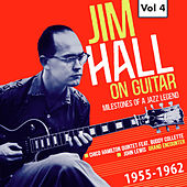 Milestones of a Jazz Legend: Jim Hall on Guitar, Vol. 4 by Various Artists