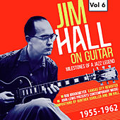 Milestones of a Jazz Legend - Jim Hall on Guitar Vol. 6 by Bob Brookmeyer
