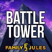 Battle Tower de FamilyJules