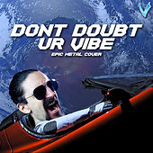 Don't Doubt Ur Vibe de Little V