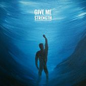 Give Me Strength by Dux