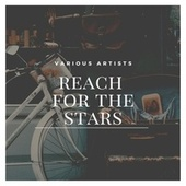 Reach for the Stars de Various Artists