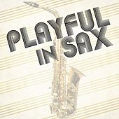 Playful in Sax by Claudio Chiara