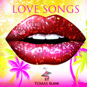 Love Songs by Tomas Blank Project