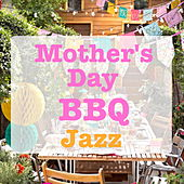 Mother's Day BBQ Jazz by Various Artists