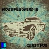 Crazy Fox von Morttimer Snerd III