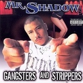 Gangsters and Strippers by Mr. Shadow