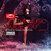 Let the Music Guide You (ASOT 950 Anthem) von Armin Van Buuren