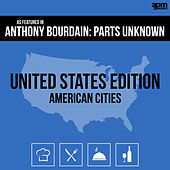 Anthony Bourdain: Parts Unknown (United States - American Cities) by Various Artists
