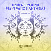 Underground Psy-Trance Anthems, Vol. 15 de Various Artists