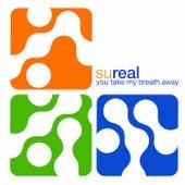 You Take My Breath Away von Sureal