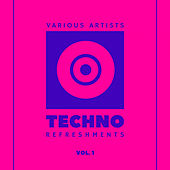 Techno Refreshments, Vol. 1 by Various Artists