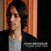 Tiger Pop Ten by John Brodeur