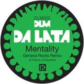 Mentality (General Roots Remix) de Da Lata
