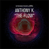 The Flow by Anthony K