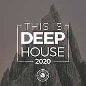 This Is Deep House 2020 by Various Artists