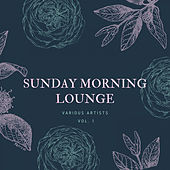 Sunday Morning Lounge, Vol. 1 by Various Artists