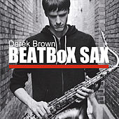 Beatbox Sax de Derek Brown