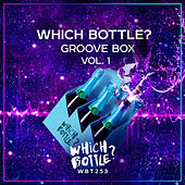 Which Bottle?: GROOVE BOX, Vol. 1 by Various Artists