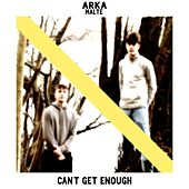 Can't Get Enough de Arka