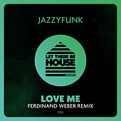 Love Me by JazzyFunk