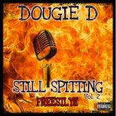 Still Spitting, Vol. 2 (Freestyle) de Dougie D