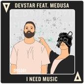 I Need Music by Devstar