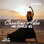We Could Be de Creative Ades