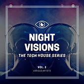 Night Visions (The Tech House Series), Vol. 1 di Various Artists